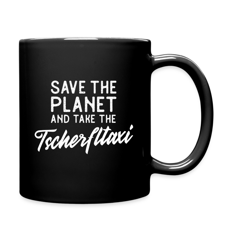 Save the planet and take the Tscherfltaxi - Tasse einfarbig