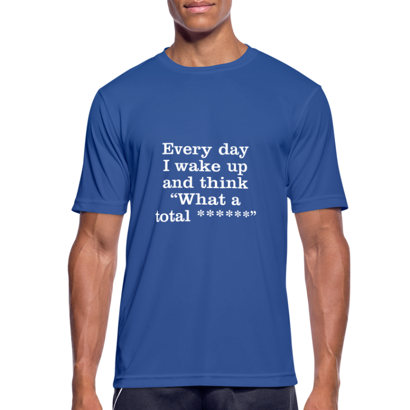 Every Day I Wake Up... ** - Men's Breathable T-Shirt